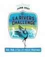 LA Rivers Challenge: Ride, Walk, or Run LA's Historic Waterways
