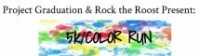 Rock the Roost 5k and Color Run, Fair & Food Truck Festival